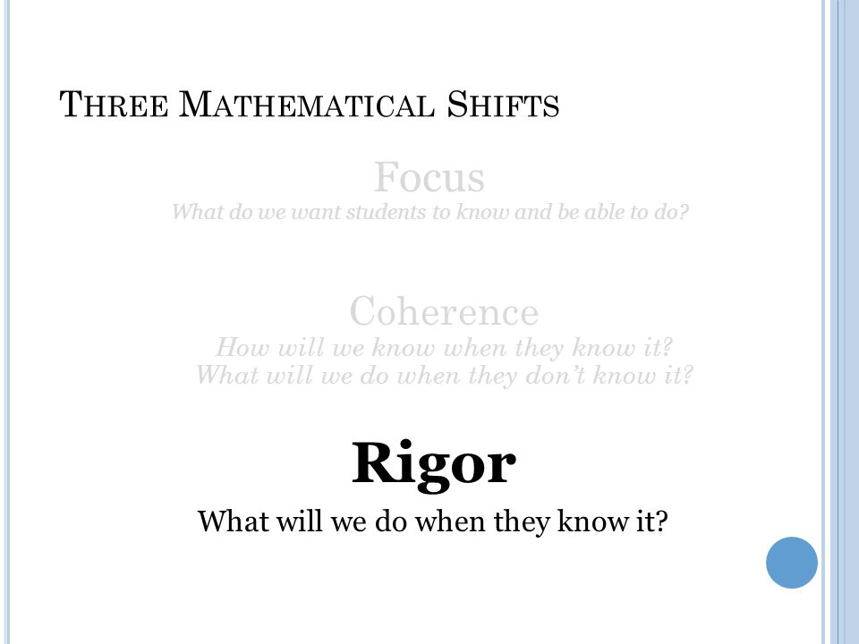 T HREE M ATHEMATICAL S HIFTS Coherence How will we know when they know it.
