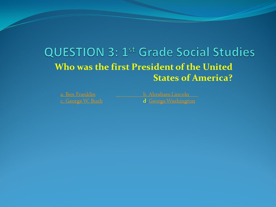 Who was the first President of the United States of America.
