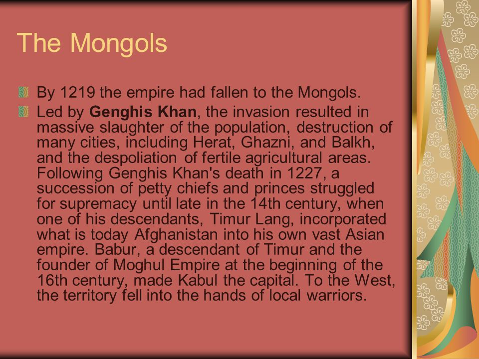 The Mongols By 1219 the empire had fallen to the Mongols.