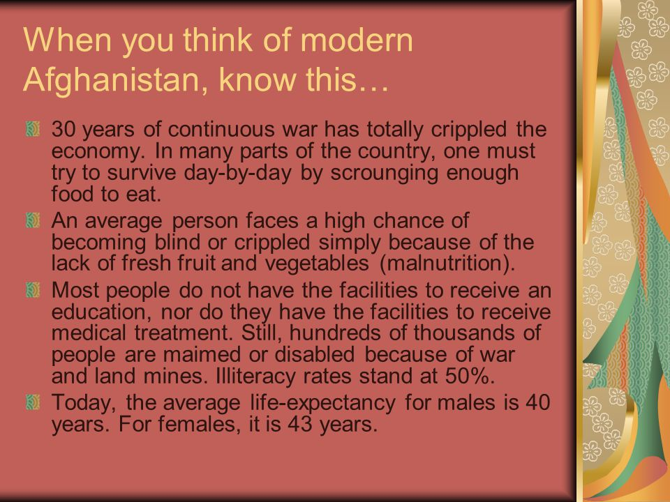 When you think of modern Afghanistan, know this… 30 years of continuous war has totally crippled the economy.