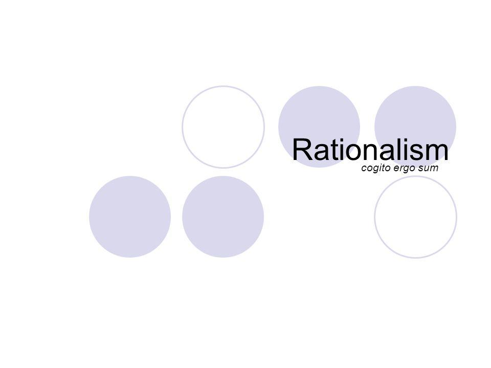 Rationalism cogito ergo sum