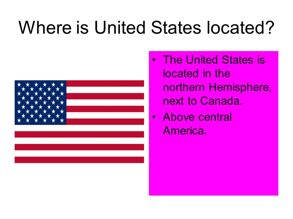 Where is United States located.