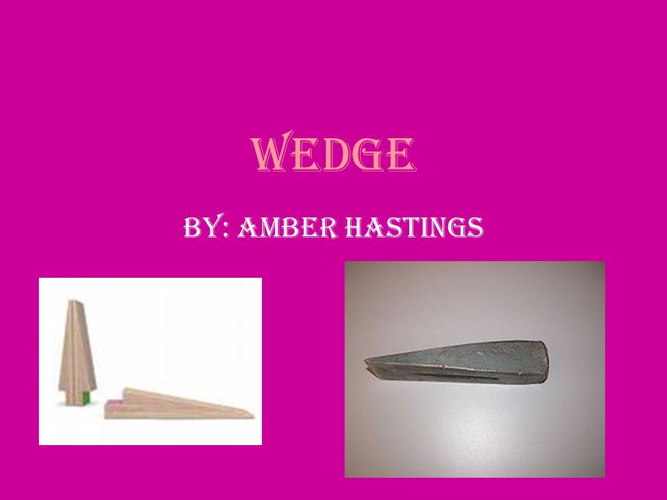 Wedge By: Amber Hastings