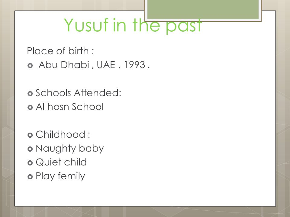 Yusuf in the present  Current Profession:  Student zu  Daily Routine:  Wake up at 6:00am  study between 8:00 and 4:00 sometimes  Gets home around 19:00  He goes to club and play cards  Hobbies & Interests:  Playing football  Reading Mystery novels  Writing story  Watching action films