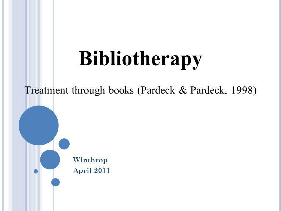O UTCOMES At the end of this class, you will: 1.Have a increased understanding of bibliotherapy.