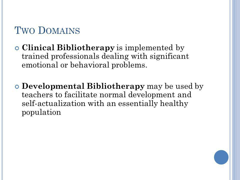 G OALS OF B IBLIOTHERAPY (P ARDECK, 1994) To provide information about problems.