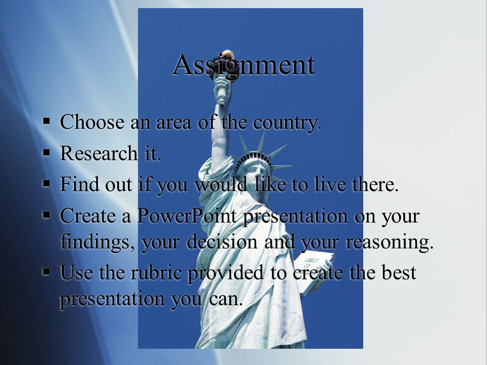Assignment  Choose an area of the country.  Research it.