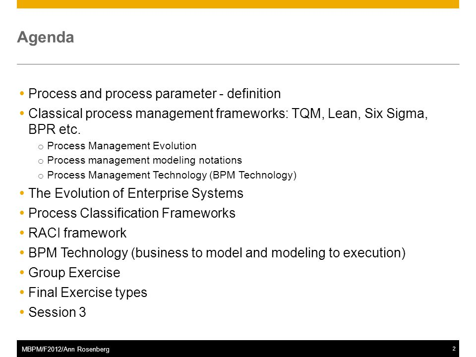 ©2011 SAP AG. All rights reserved.2 MBPM/F2012/Ann Rosenberg Agenda  Process and process parameter - definition  Classical process management framew