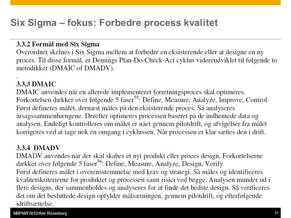 ©2011 SAP AG. All rights reserved.21 MBPM/F2012/Ann Rosenberg Six Sigma – fokus: Forbedre process kvalitet