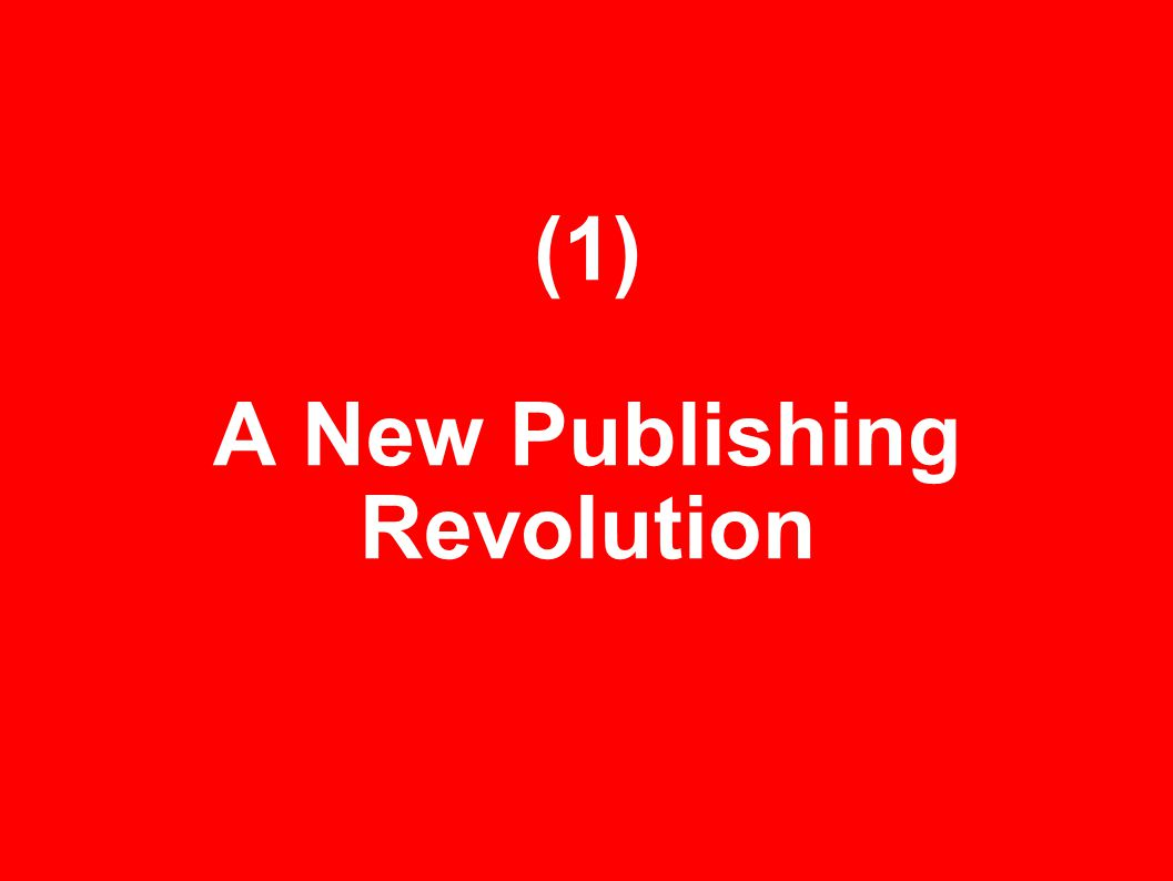 (1) A New Publishing Revolution
