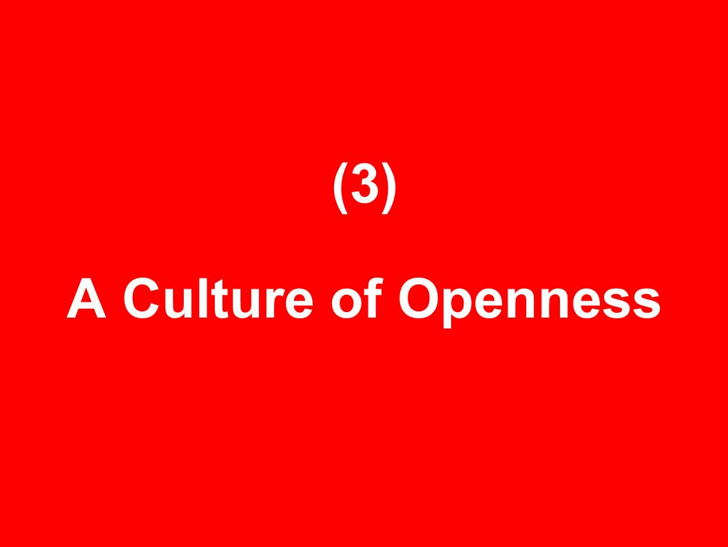 (3) A Culture of Openness