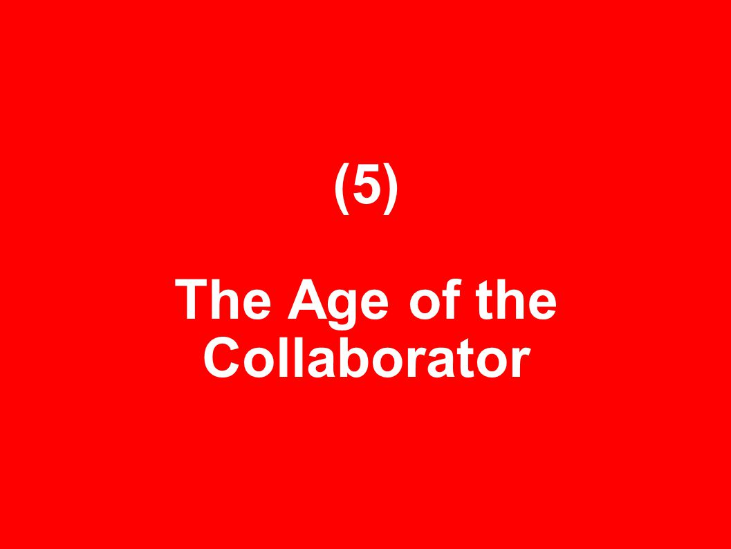 (5) The Age of the Collaborator