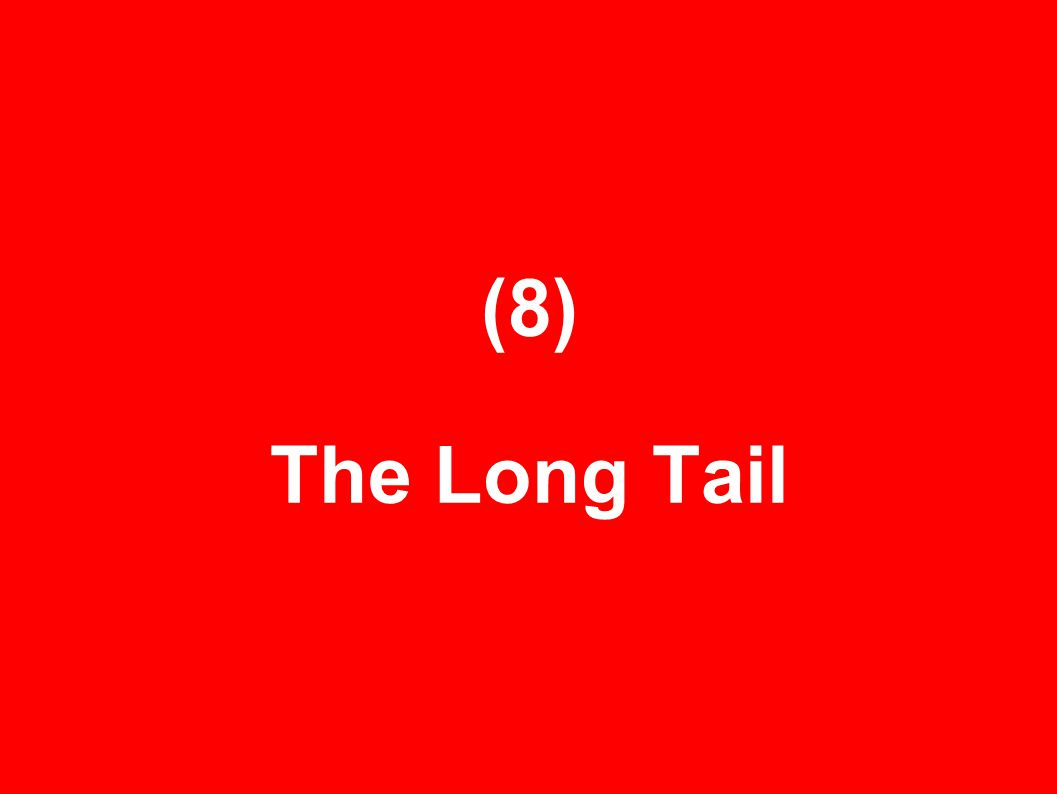(8) The Long Tail