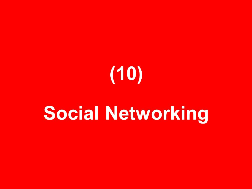 (10) Social Networking