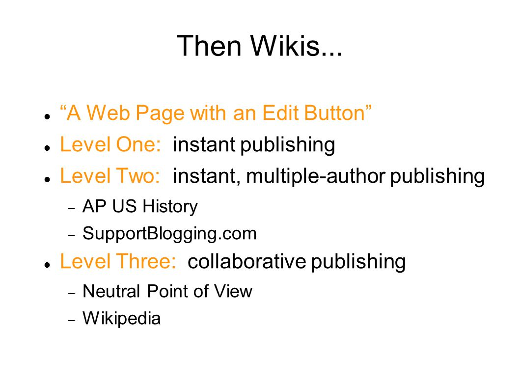 Then Wikis...
