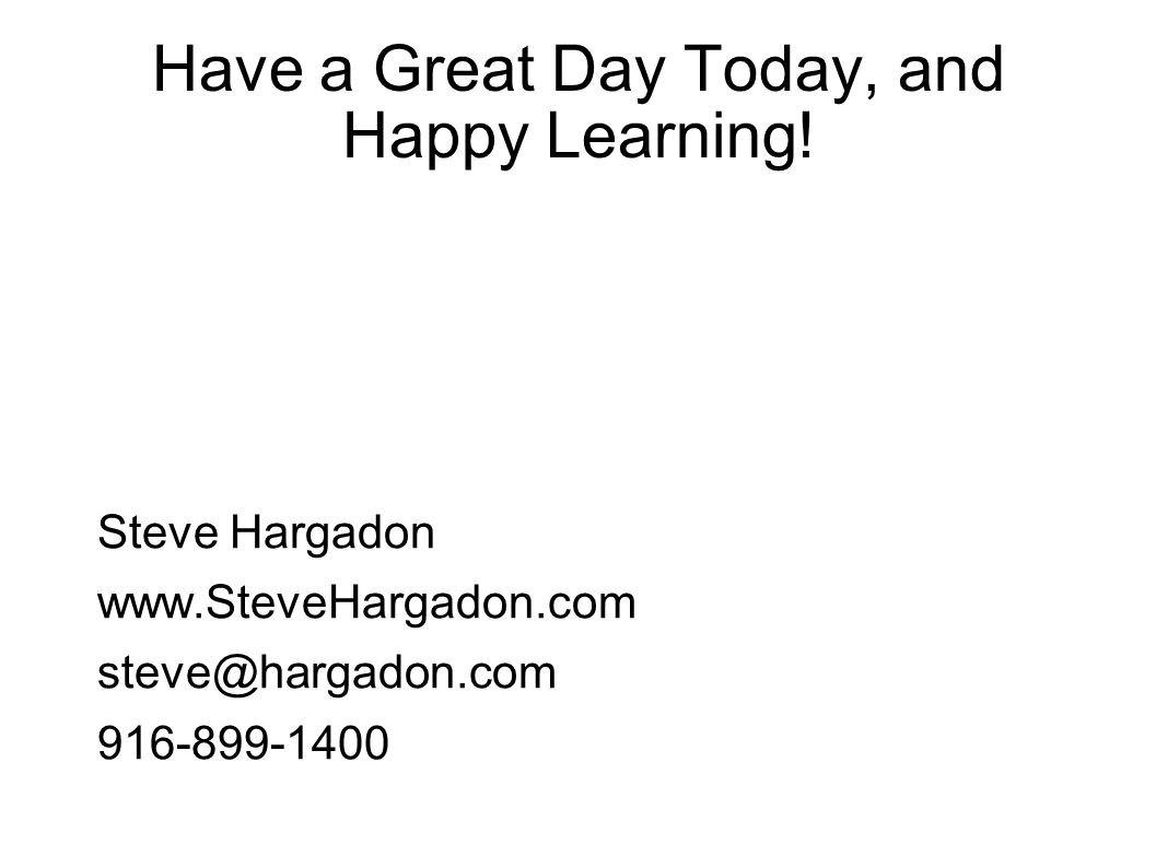Have a Great Day Today, and Happy Learning.