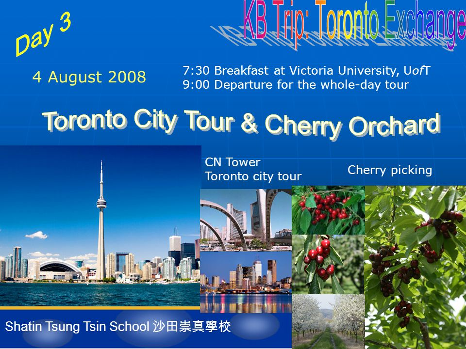 Shatin Tsung Tsin School 沙田崇真學校 5-8 August 2008 7:30 Breakfast at Victoria University, UofT 8:30 – 5:00 OISE, UofT Tomorrow ' s Innovators