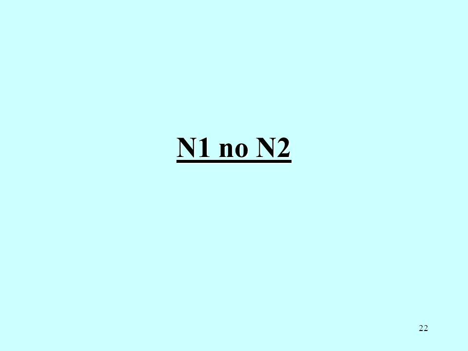 22 N1 no N2