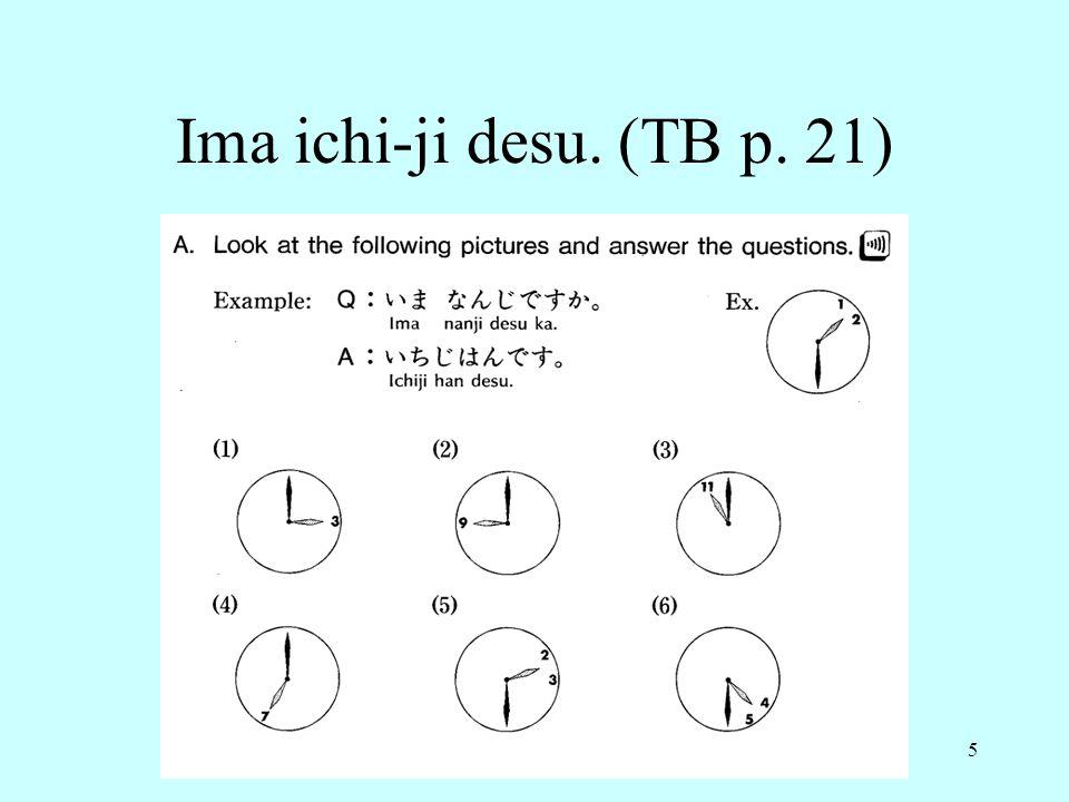 5 Ima ichi-ji desu. (TB p. 21)