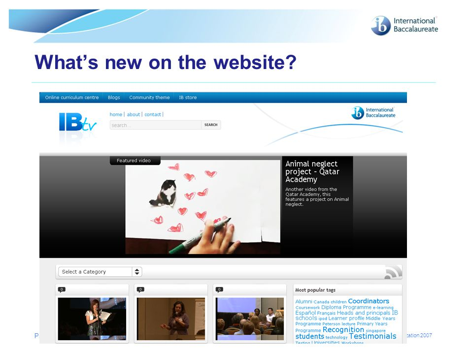 © International Baccalaureate Organization 2007 What's new on the website Page 12