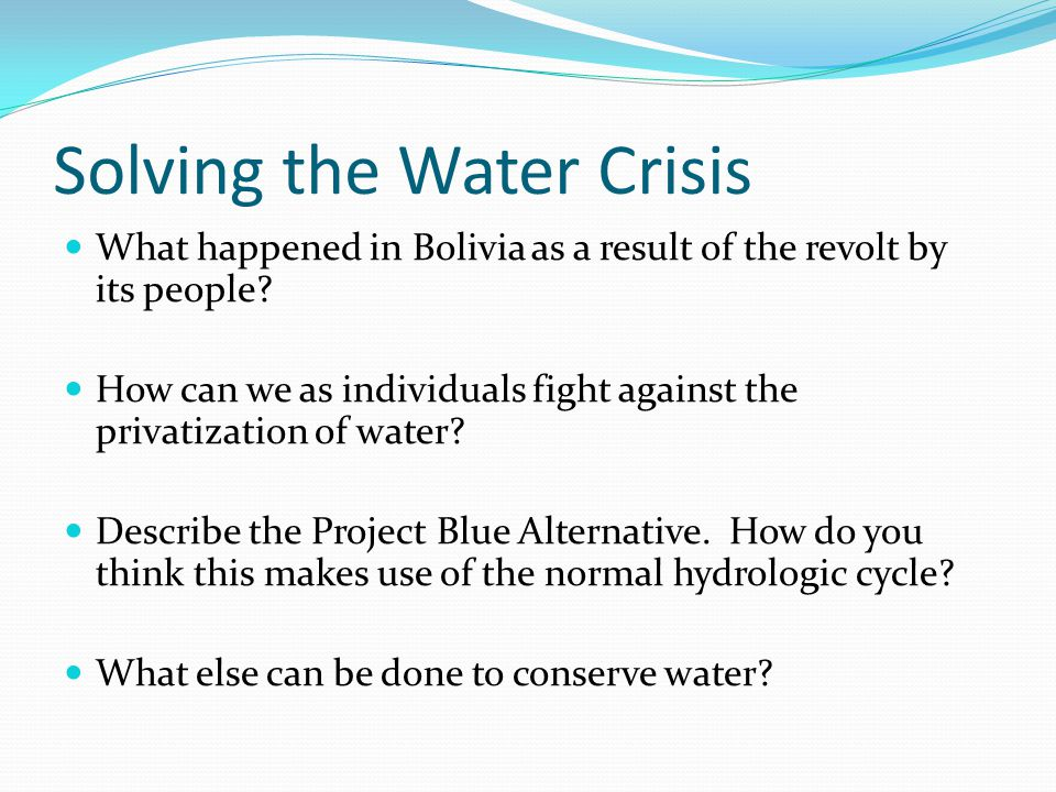 Solving the Water Crisis What happened in Bolivia as a result of the revolt by its people.