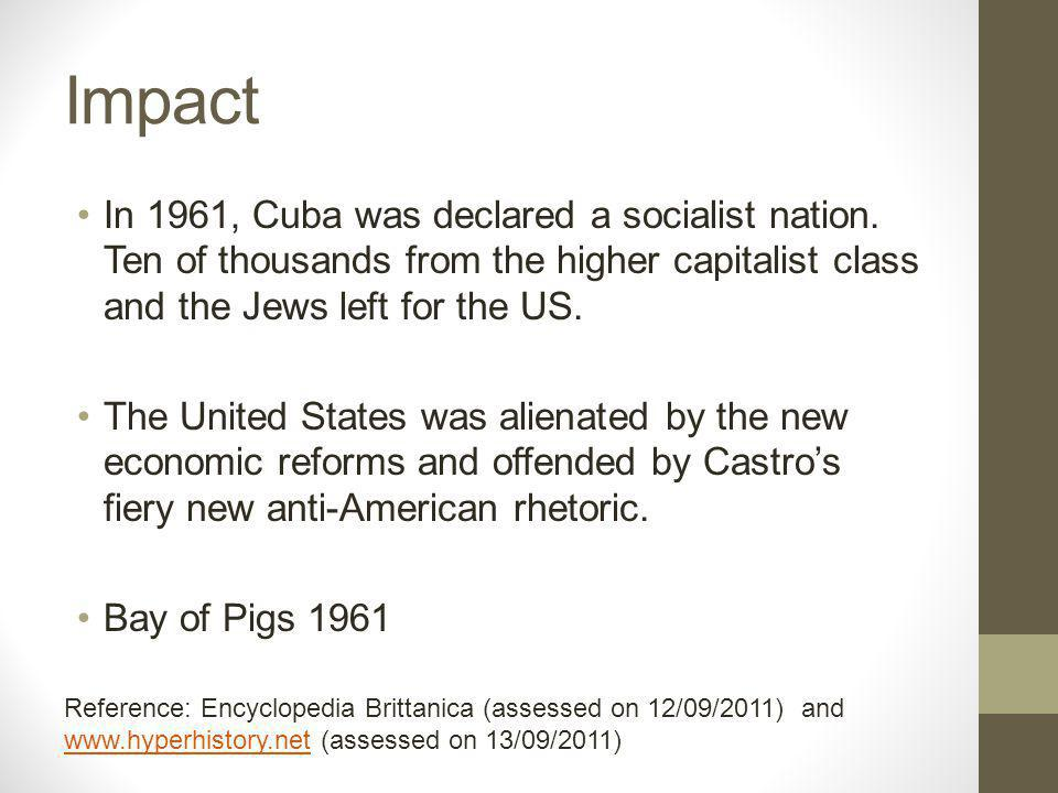 Impact In 1961, Cuba was declared a socialist nation.