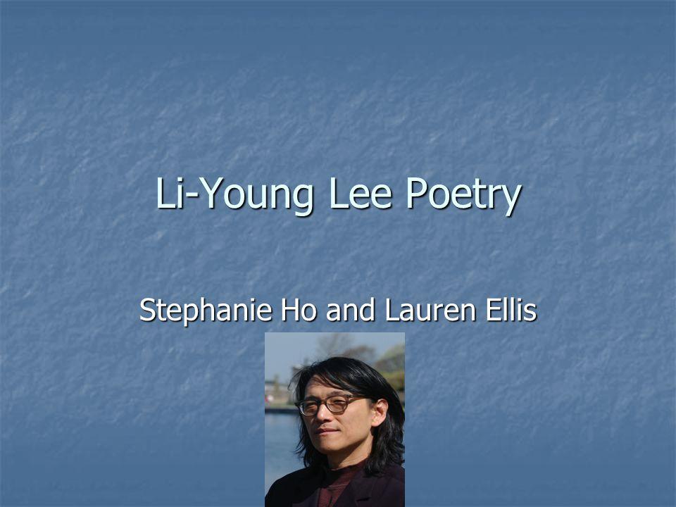 Li-Young Lee Poetry Stephanie Ho and Lauren Ellis