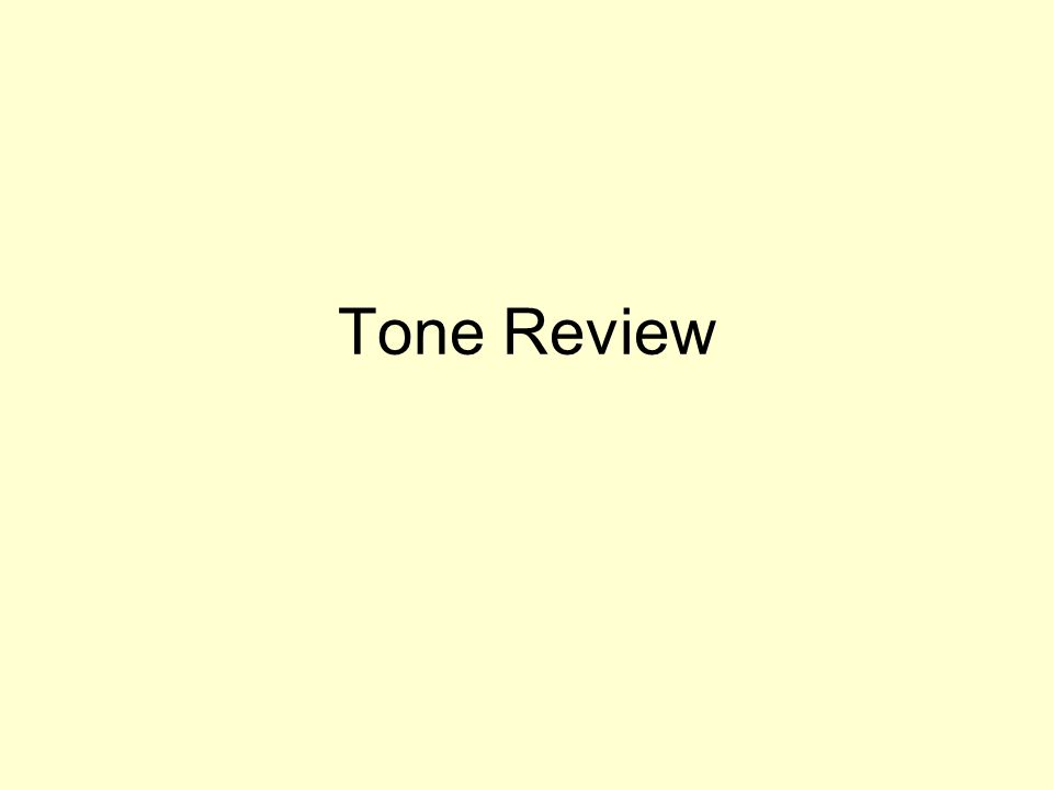 Tone Review