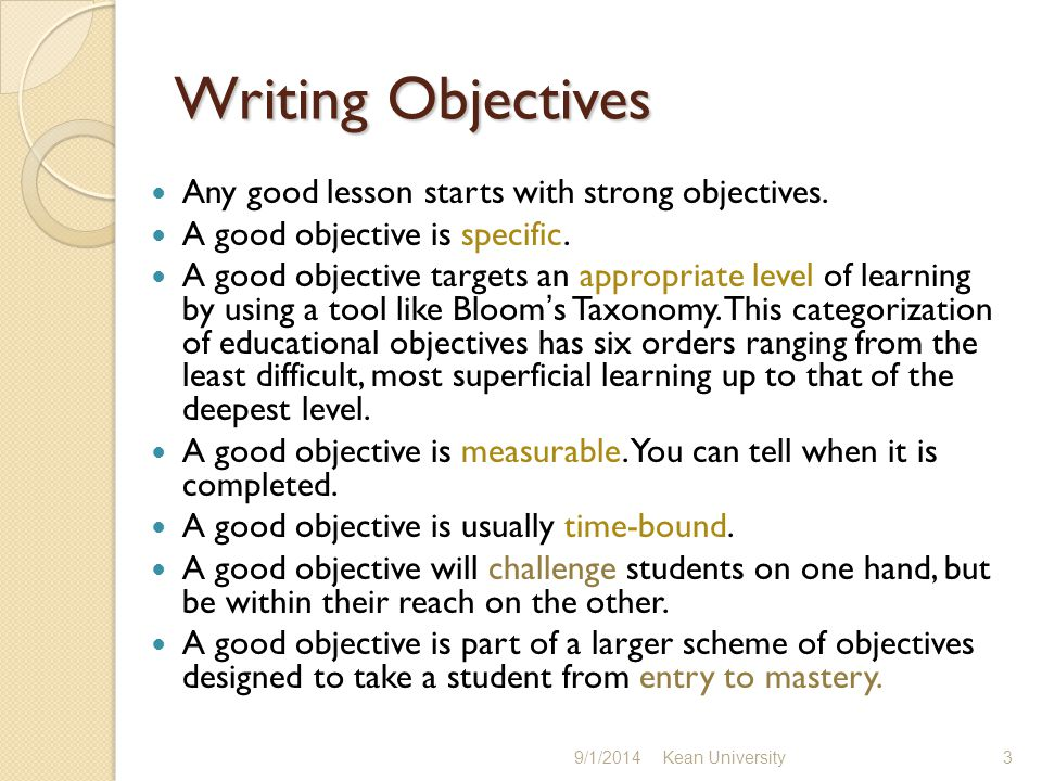 Writing Objectives Any good lesson starts with strong objectives.