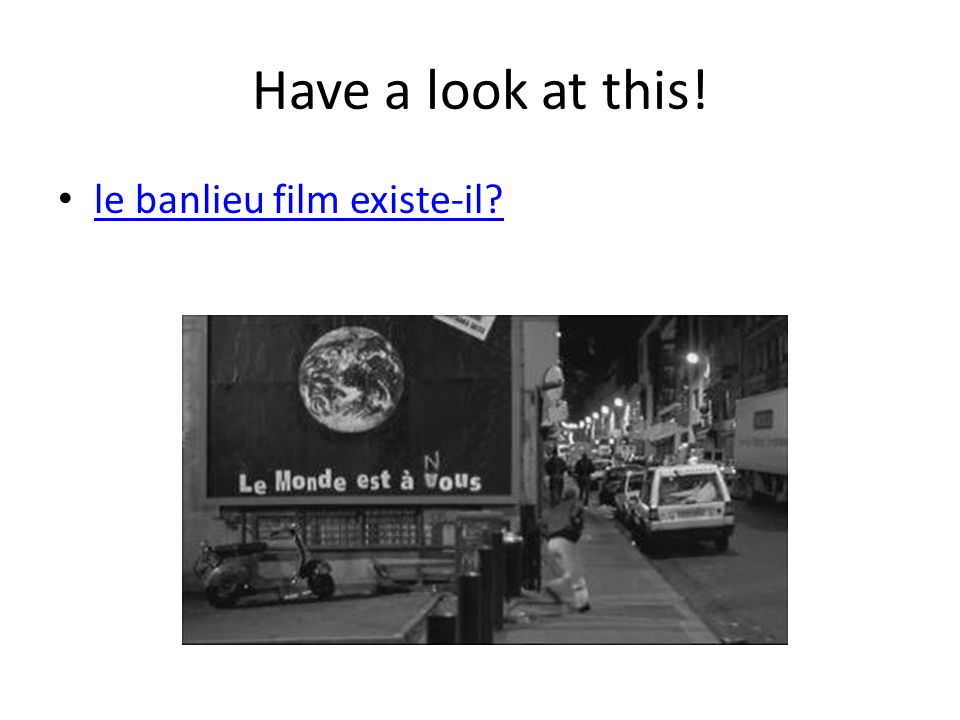 Have a look at this! le banlieu film existe-il