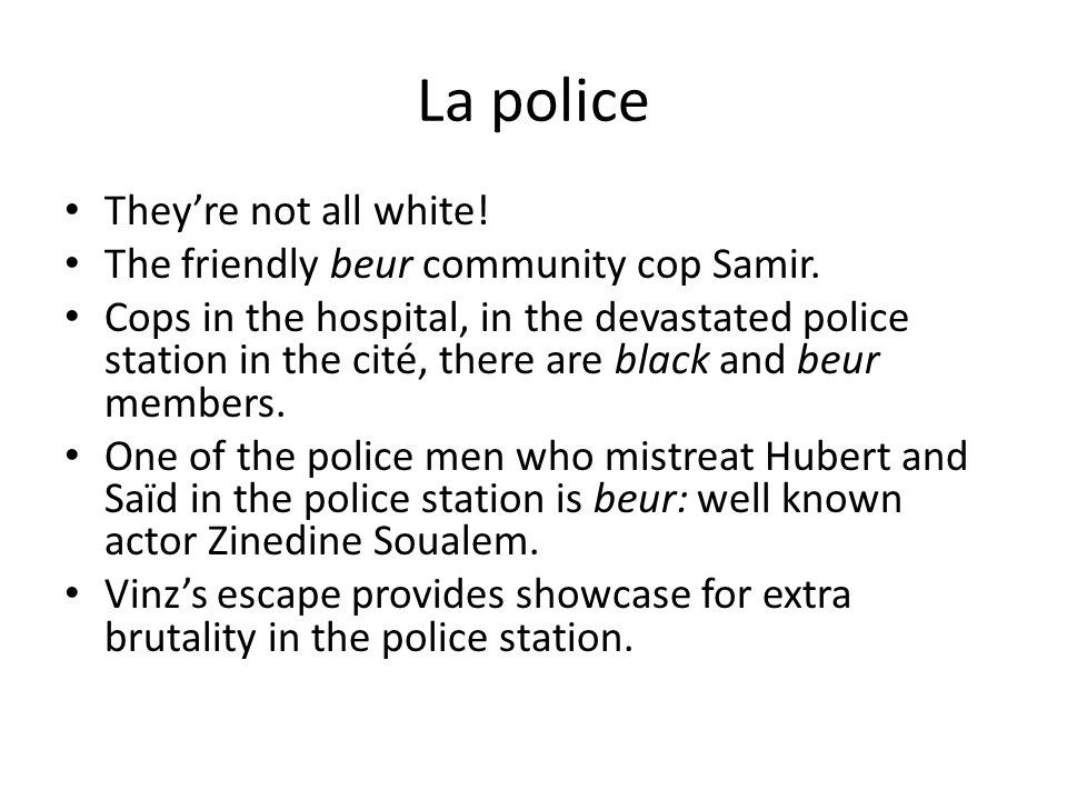 La police They're not all white. The friendly beur community cop Samir.