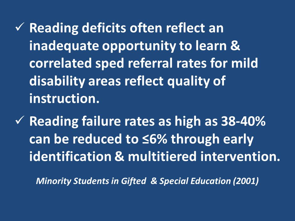 Reading deficits often reflect an inadequate opportunity to learn & correlated sped referral rates for mild disability areas reflect quality of instru