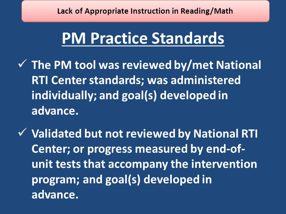 PM Practice Standards The PM tool was reviewed by/met National RTI Center standards; was administered individually; and goal(s) developed in advance.