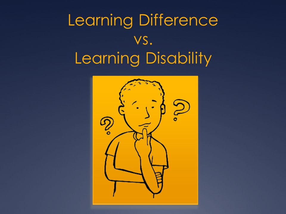 Learning Difference vs. Learning Disability