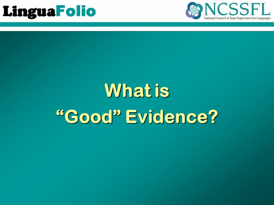 "What is ""Good"" Evidence?"