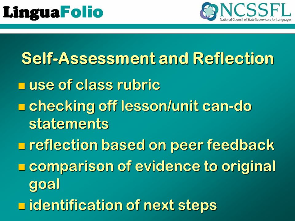 Self-Assessment and Reflection use of class rubric use of class rubric checking off lesson/unit can-do statements checking off lesson/unit can-do stat