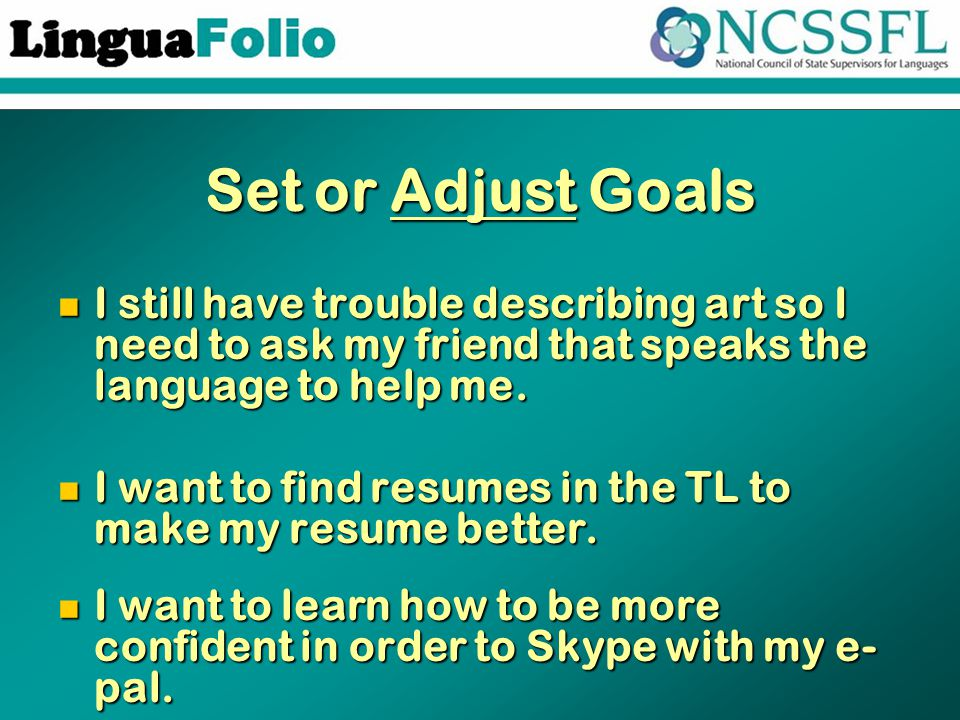 Set or Adjust Goals I still have trouble describing art so I need to ask my friend that speaks the language to help me. I still have trouble describin