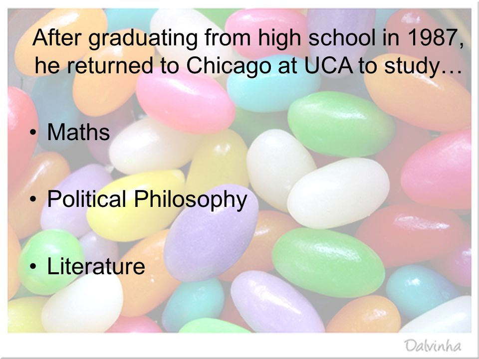Maths Political Philosophy Literature After graduating from high school in 1987, he returned to Chicago at UCA to study…