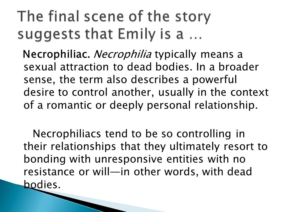 Necrophiliac. Necrophilia typically means a sexual attraction to dead bodies.
