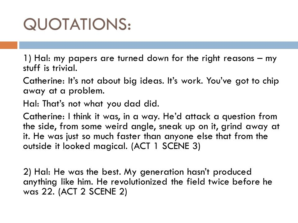 QUOTATIONS: 1) Hal: my papers are turned down for the right reasons – my stuff is trivial.