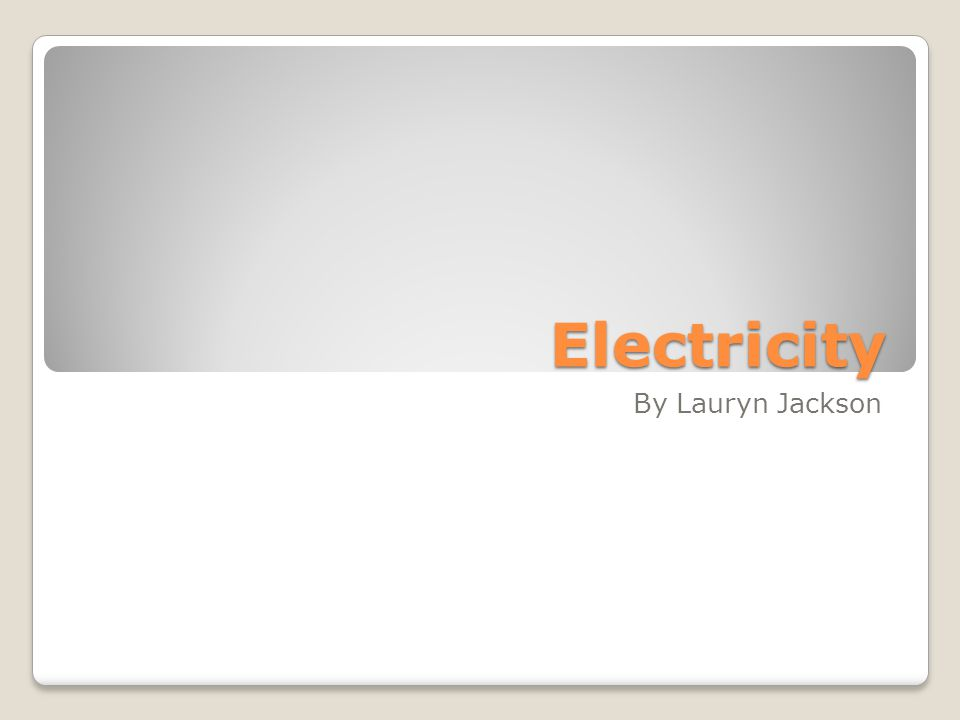Electricity By Lauryn Jackson