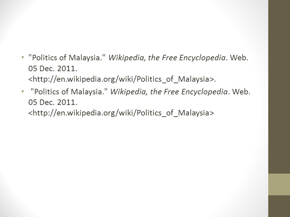 Politics of Malaysia. Wikipedia, the Free Encyclopedia.