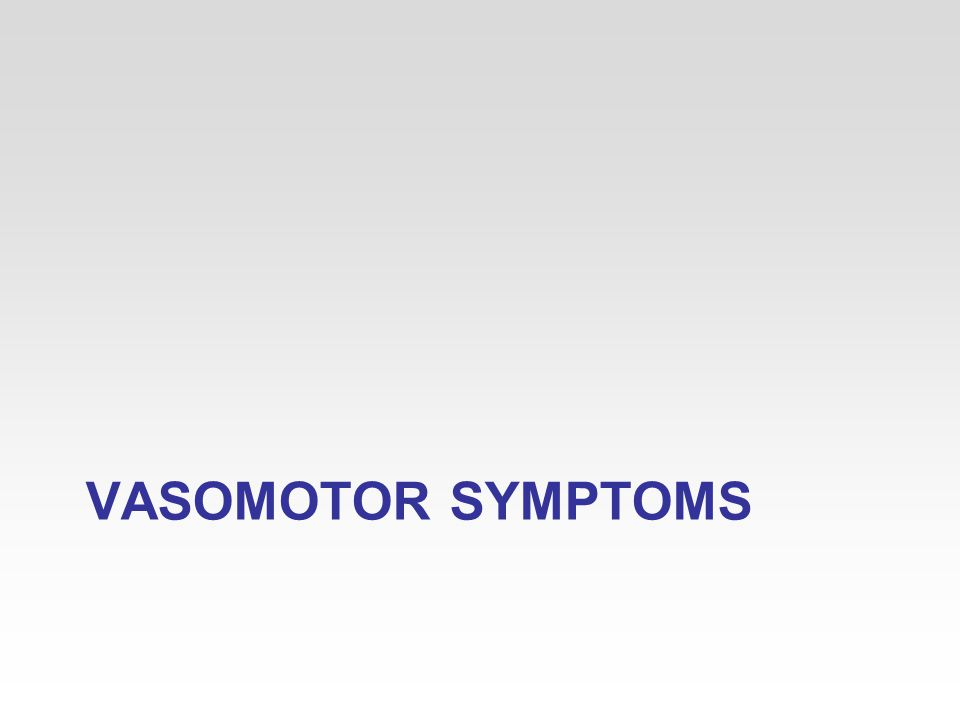 VASOMOTOR SYMPTOMS