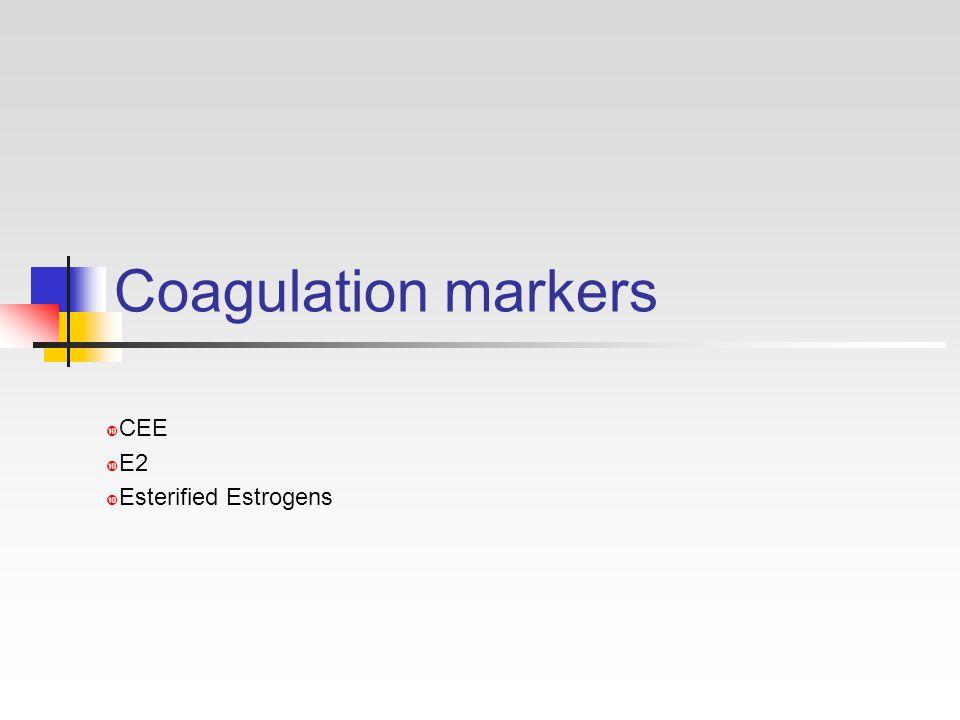 Coagulation markers  CEE  E2  Esterified Estrogens
