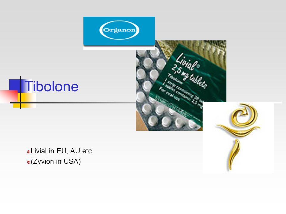Tibolone  Livial in EU, AU etc  (Zyvion in USA)