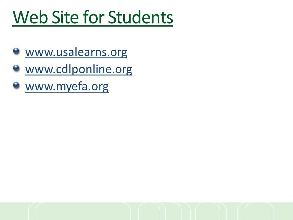 Web Site for Students www.usalearns.org www.cdlponline.org www.myefa.org