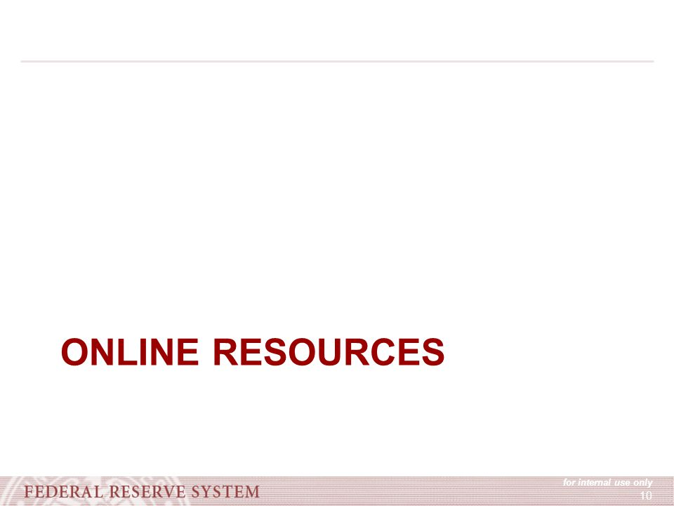 for internal use only 10 ONLINE RESOURCES