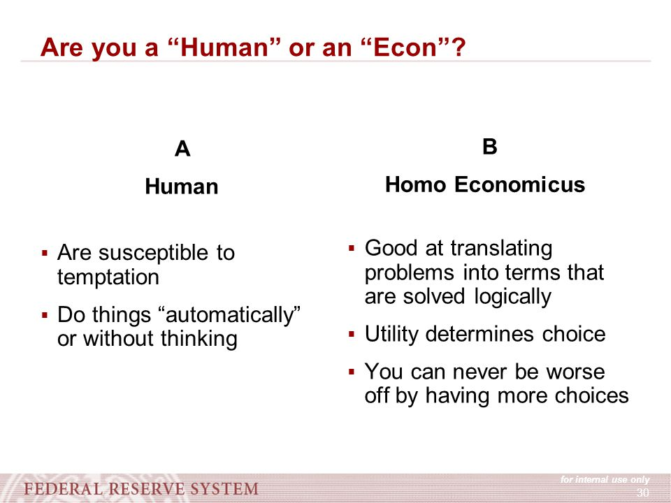 for internal use only 30 Are you a Human or an Econ .