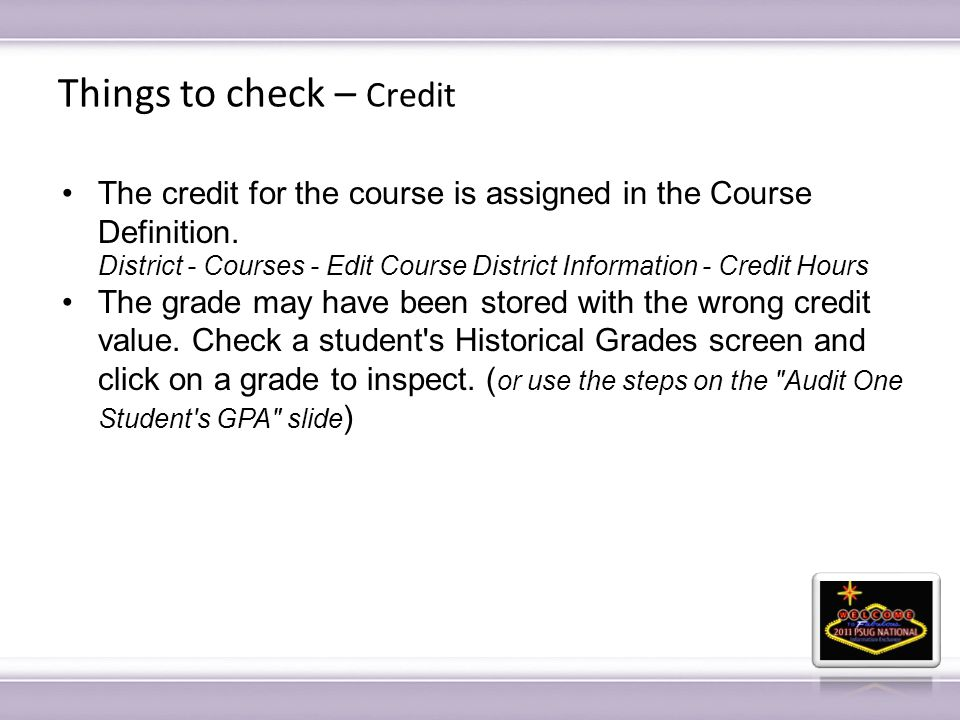 Things to check – Credit The credit for the course is assigned in the Course Definition.
