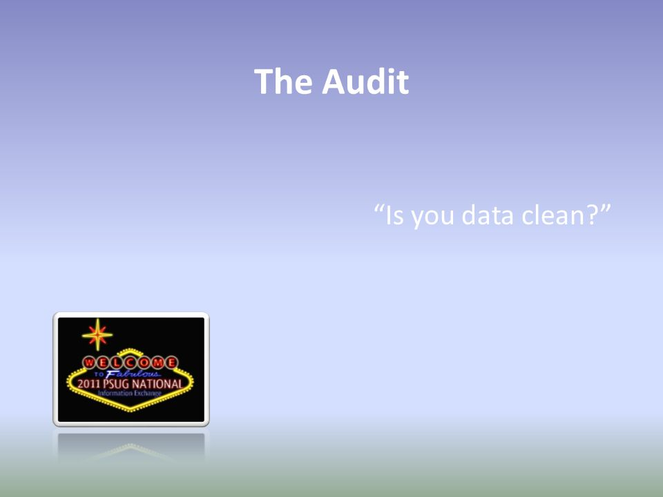 The Audit Is you data clean